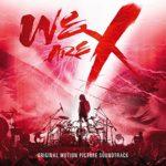 サウンドトラック「WE ARE X」の魅力を徹底解説!